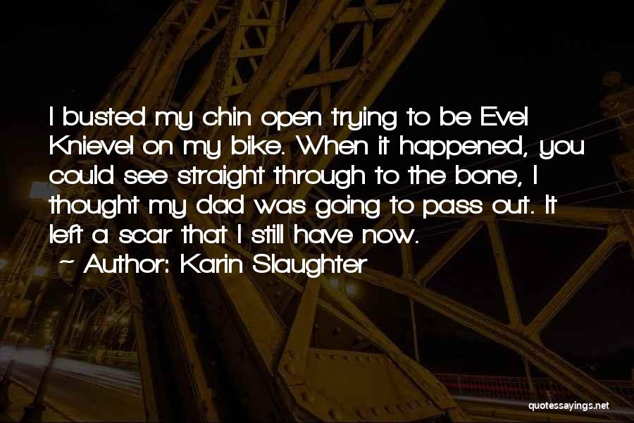 Dad Left Quotes By Karin Slaughter