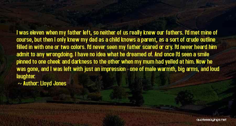 Dad Left Quotes By Lloyd Jones