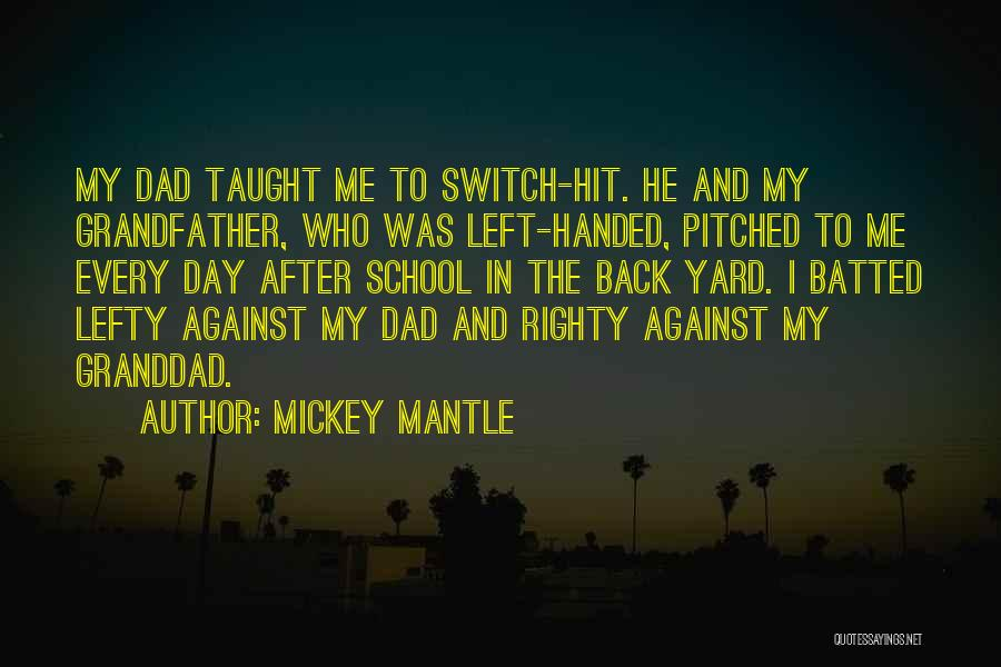 Dad Left Quotes By Mickey Mantle