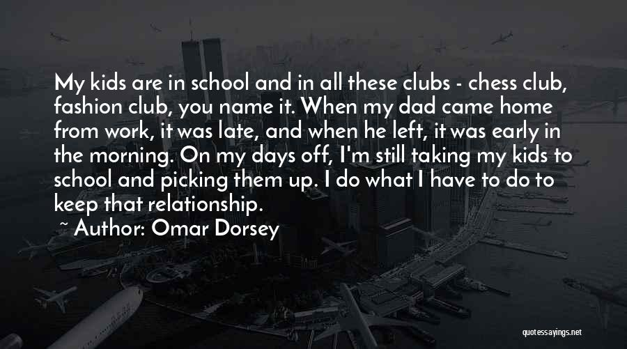 Dad Left Quotes By Omar Dorsey