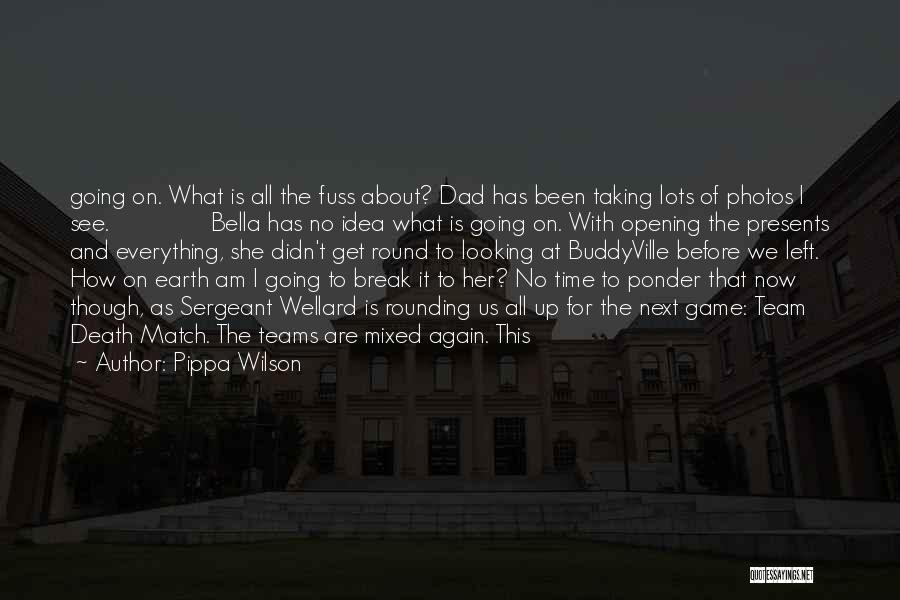 Dad Left Quotes By Pippa Wilson