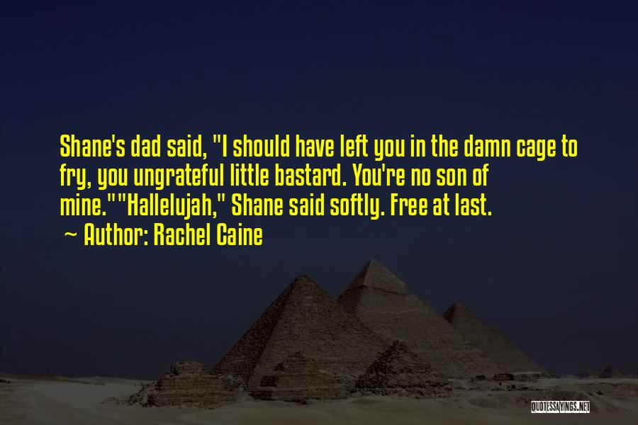 Dad Left Quotes By Rachel Caine