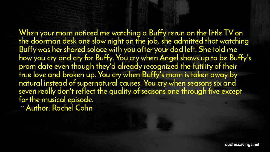 Dad Left Quotes By Rachel Cohn