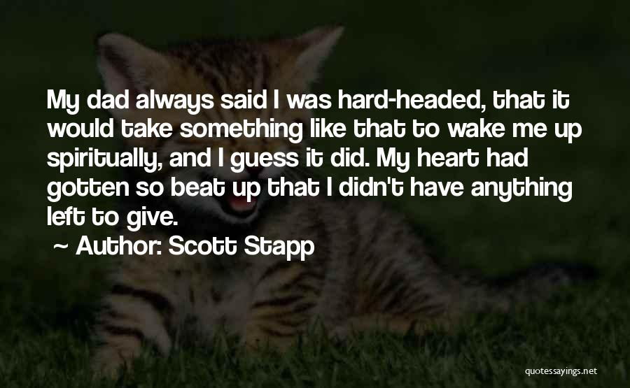 Dad Left Quotes By Scott Stapp