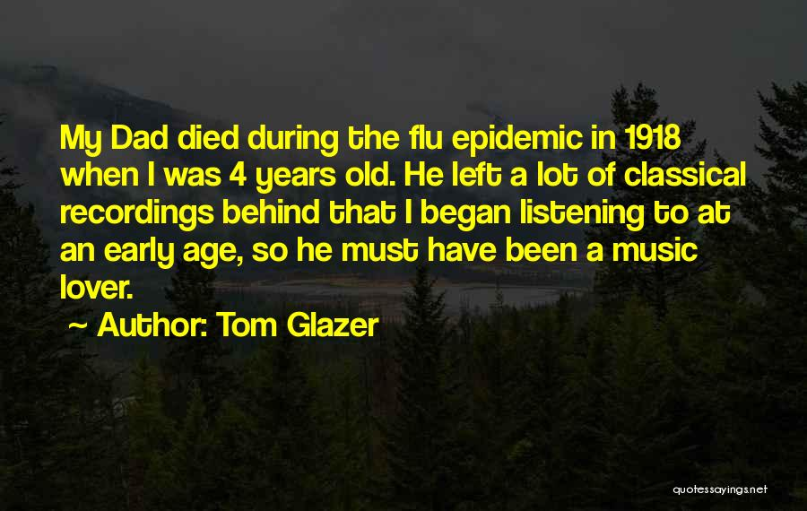 Dad Left Quotes By Tom Glazer