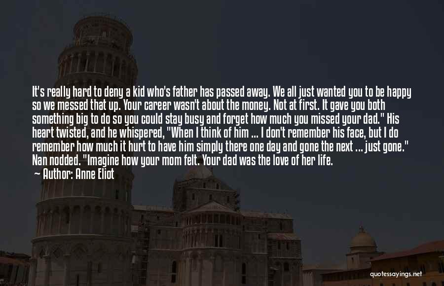 Dad N Son Love Quotes By Anne Eliot