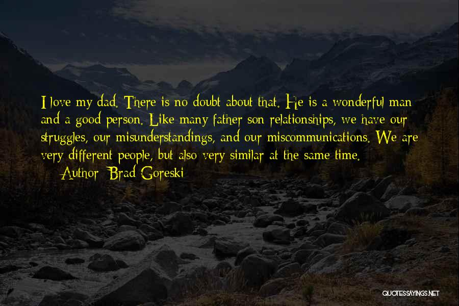 Dad N Son Love Quotes By Brad Goreski
