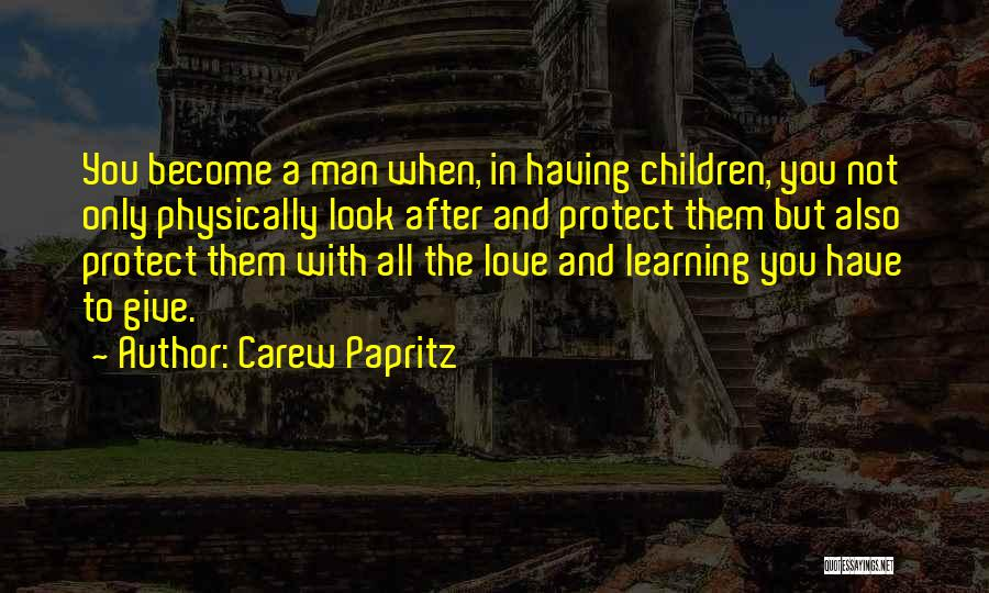 Dad N Son Love Quotes By Carew Papritz