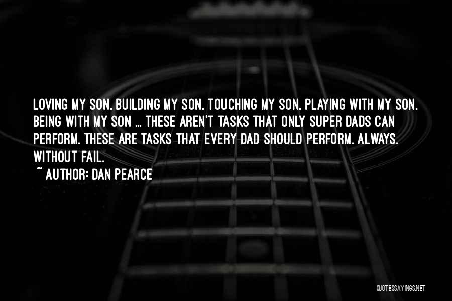 Dad N Son Love Quotes By Dan Pearce