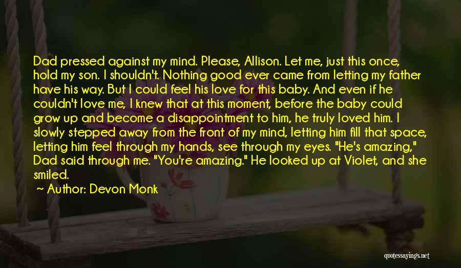 Dad N Son Love Quotes By Devon Monk