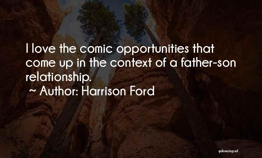 Dad N Son Love Quotes By Harrison Ford