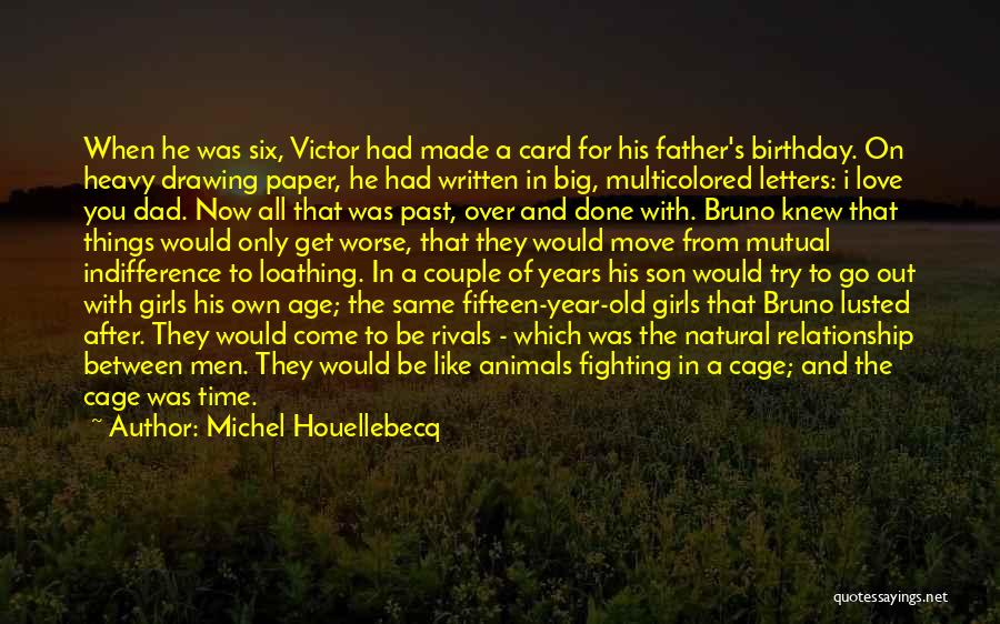 Dad N Son Love Quotes By Michel Houellebecq