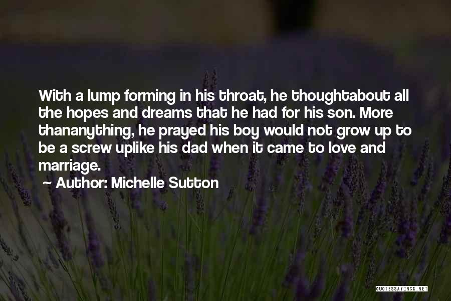 Dad N Son Love Quotes By Michelle Sutton