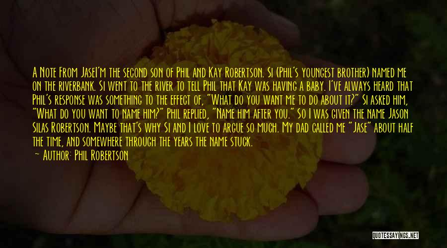 Dad N Son Love Quotes By Phil Robertson