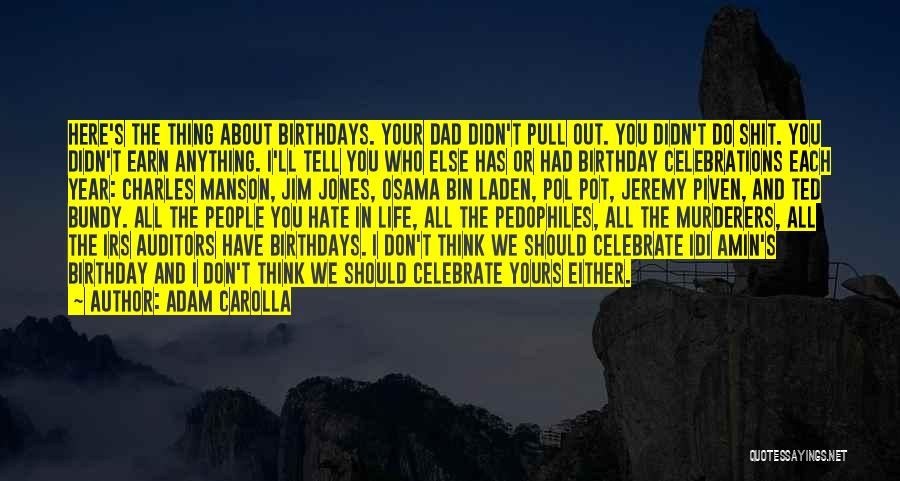 Dad On His Birthday Quotes By Adam Carolla