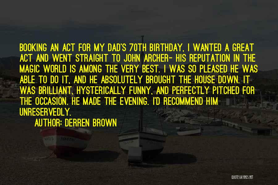 Dad On His Birthday Quotes By Derren Brown