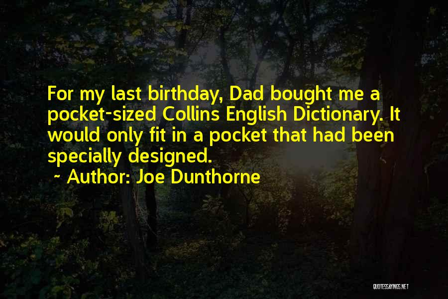 Dad On His Birthday Quotes By Joe Dunthorne