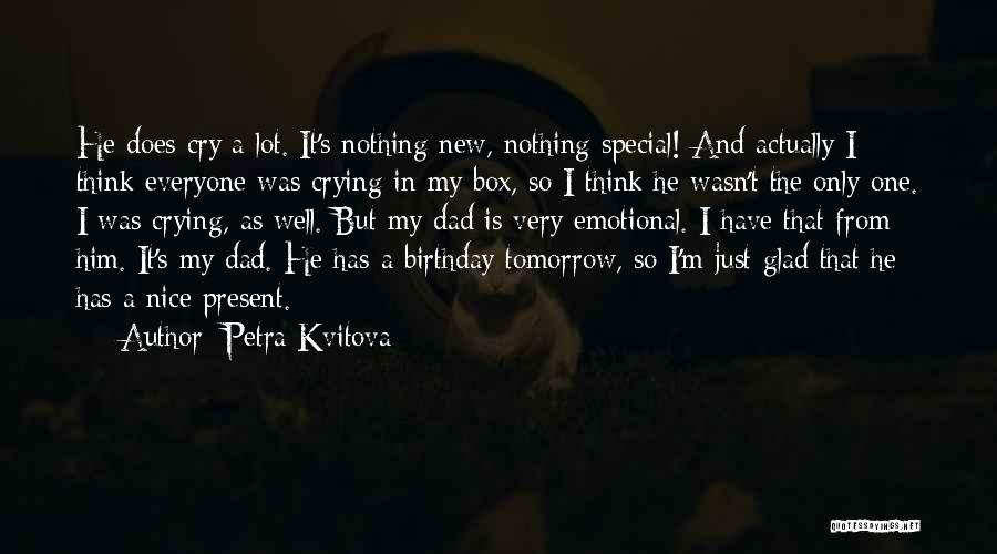 Dad On His Birthday Quotes By Petra Kvitova