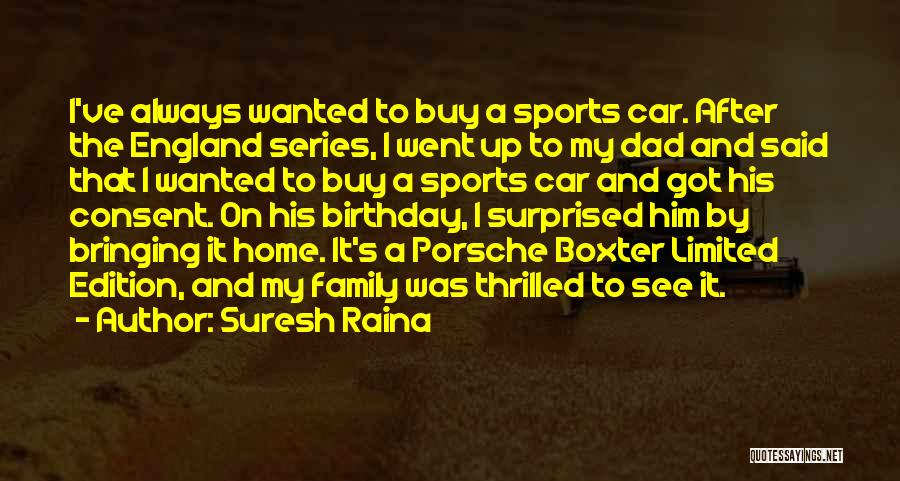 Dad On His Birthday Quotes By Suresh Raina