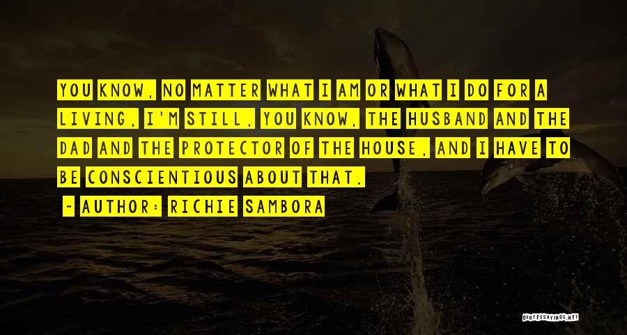 Dad Protector Quotes By Richie Sambora