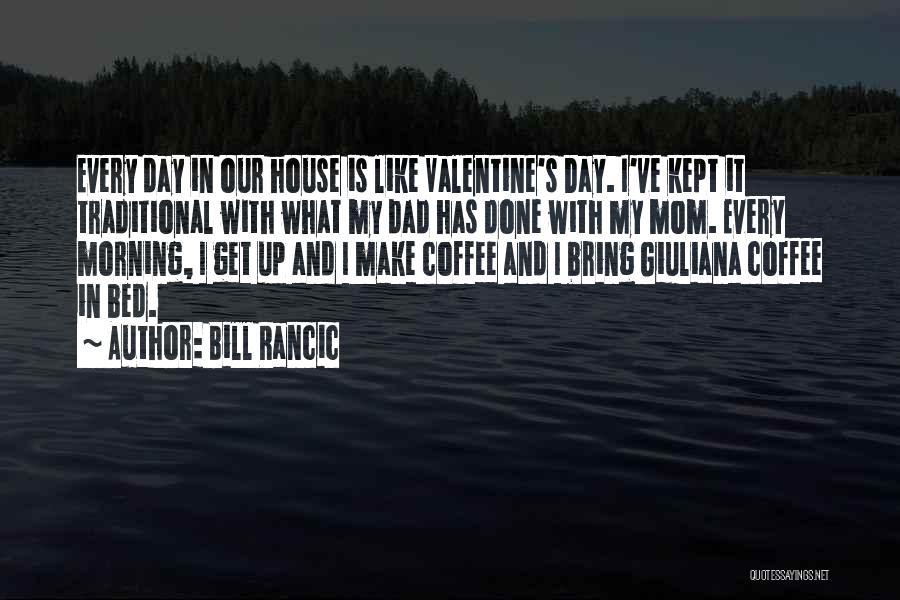 Dad Vs Mom Quotes By Bill Rancic