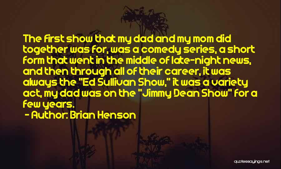 Dad Vs Mom Quotes By Brian Henson
