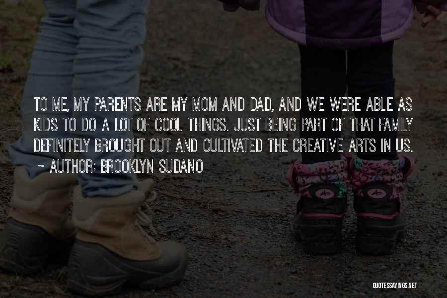 Dad Vs Mom Quotes By Brooklyn Sudano