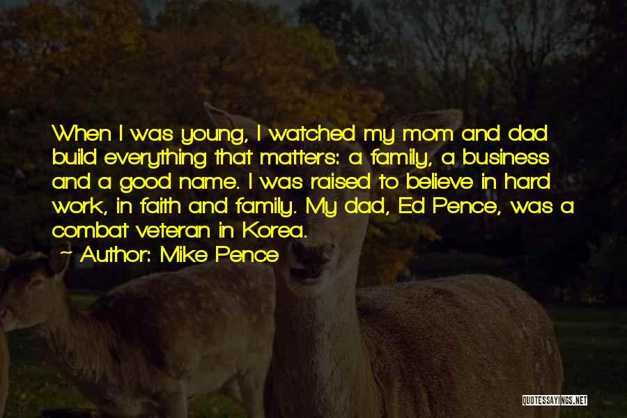 Dad Vs Mom Quotes By Mike Pence