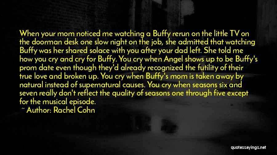 Dad Vs Mom Quotes By Rachel Cohn