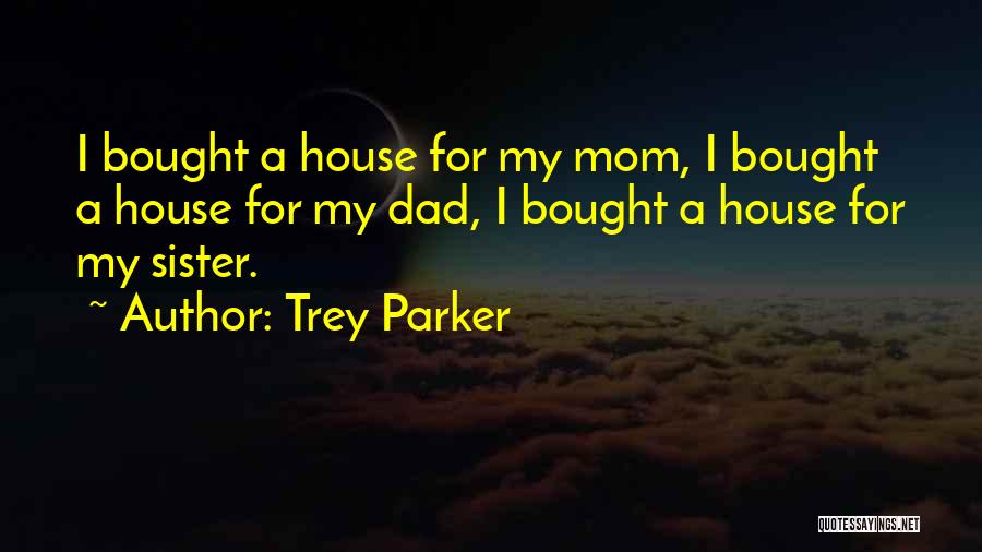 Dad Vs Mom Quotes By Trey Parker