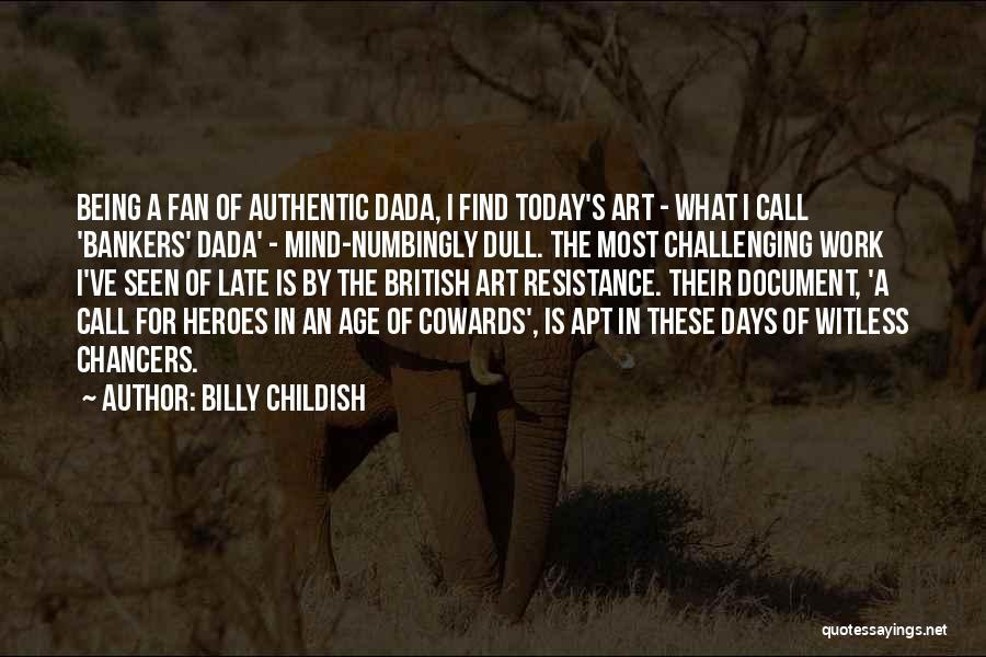 Dada Art Quotes By Billy Childish