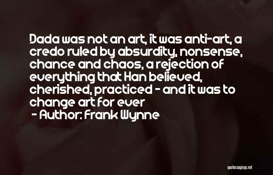 Dada Art Quotes By Frank Wynne