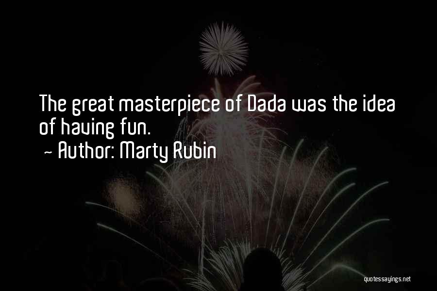 Dada Art Quotes By Marty Rubin
