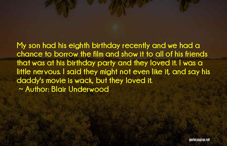 Daddy Birthday Quotes By Blair Underwood