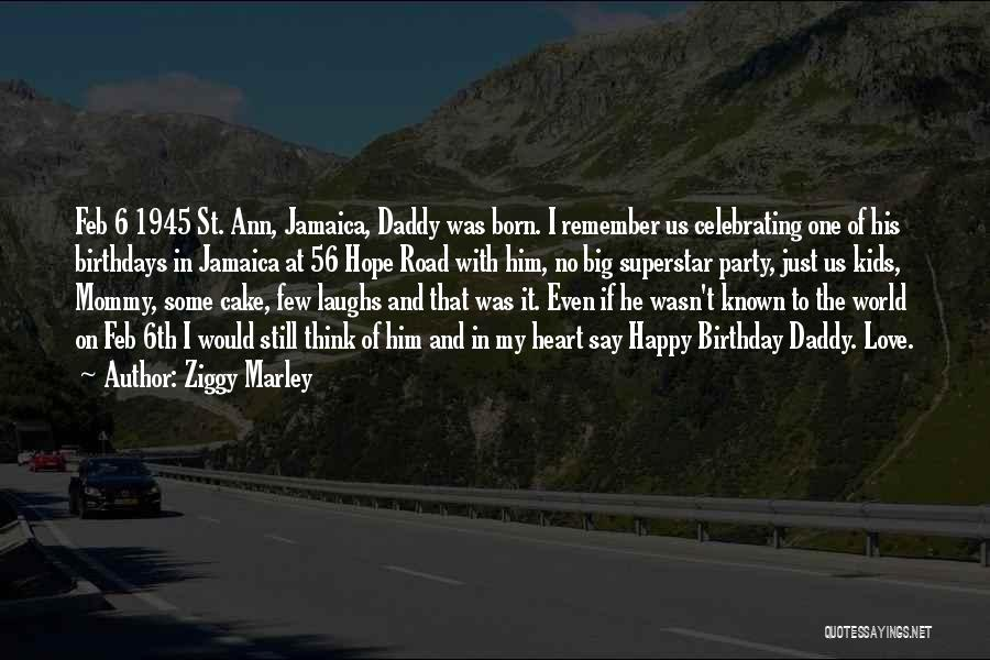 Daddy Birthday Quotes By Ziggy Marley