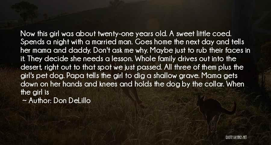 Daddy Who Passed Away Quotes By Don DeLillo