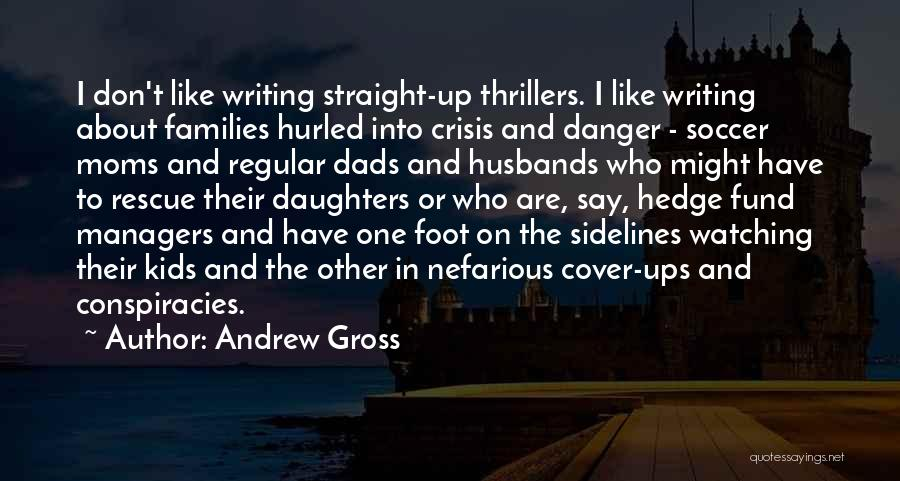 Dads From Daughters Quotes By Andrew Gross