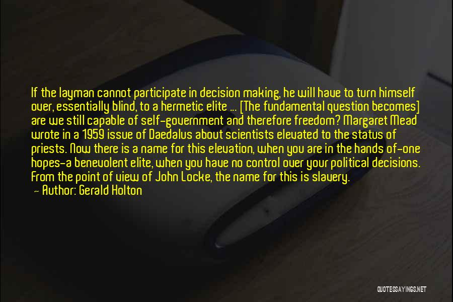 Daedalus Quotes By Gerald Holton