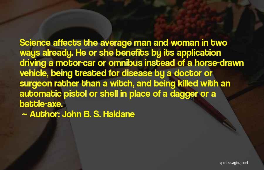 Dagger John Quotes By John B. S. Haldane
