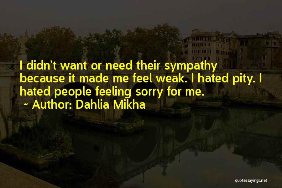 Dahlia Mikha Quotes 234453
