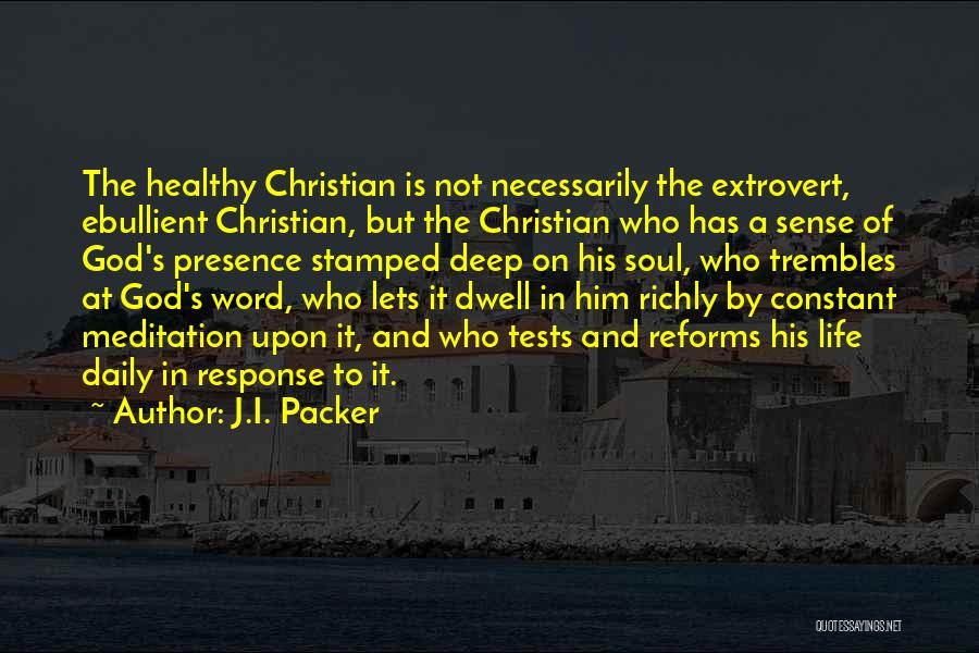 Daily Christian Meditation Quotes By J.I. Packer