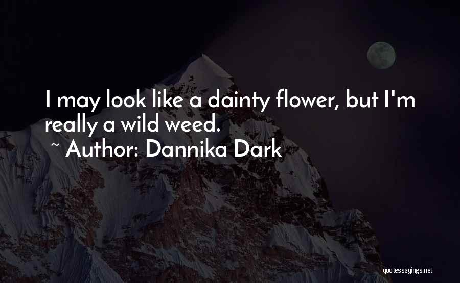Dainty Quotes By Dannika Dark