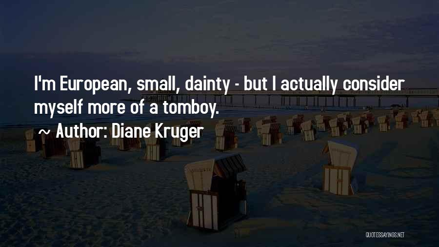 Dainty Quotes By Diane Kruger