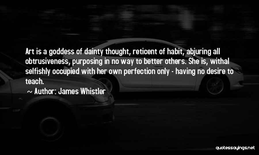 Dainty Quotes By James Whistler