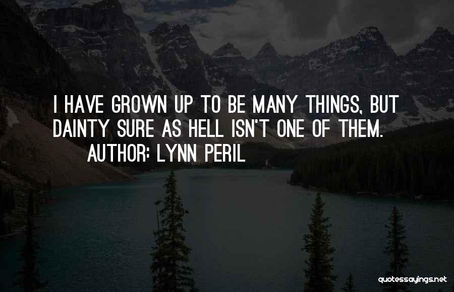 Dainty Quotes By Lynn Peril