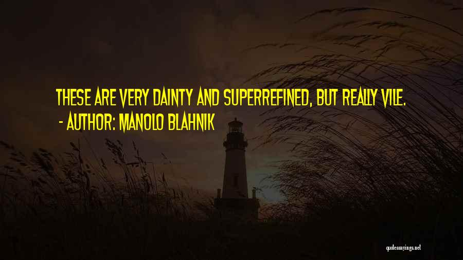 Dainty Quotes By Manolo Blahnik