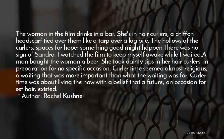 Dainty Quotes By Rachel Kushner