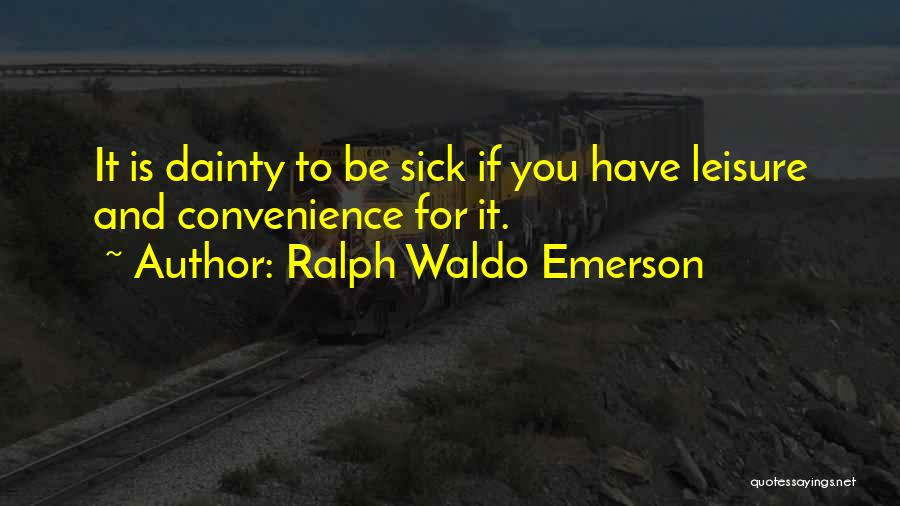 Dainty Quotes By Ralph Waldo Emerson