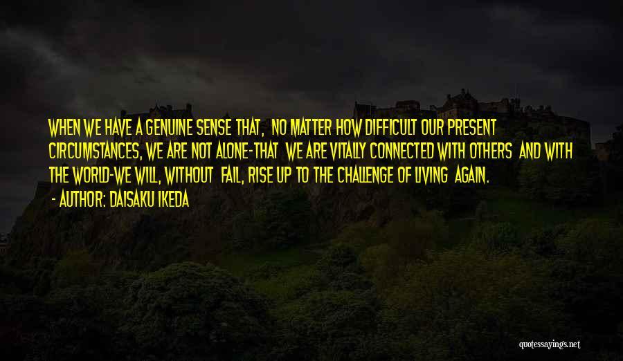 Daisaku Ikeda Quotes 242393