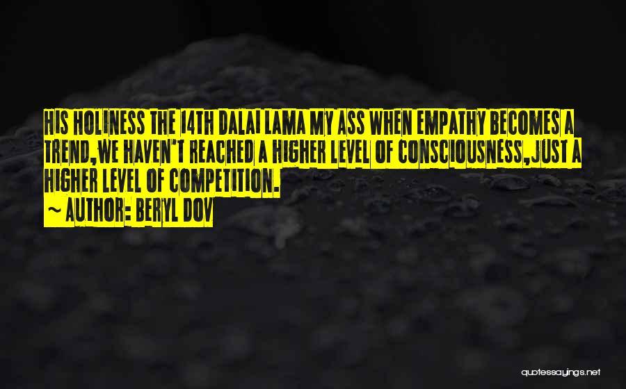 Dalai Lama 14th Quotes By Beryl Dov